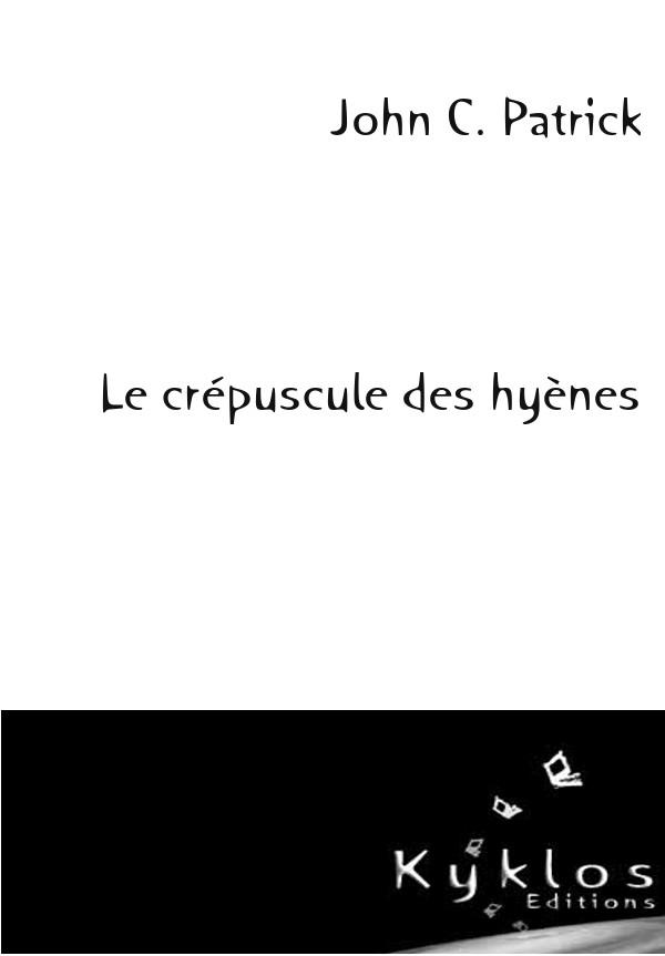 KYKLOS Editions - Le crépuscule des hyènes