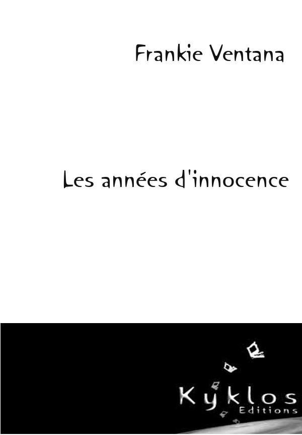 LES ANNEES D'INNOCENCE - KYKLOS