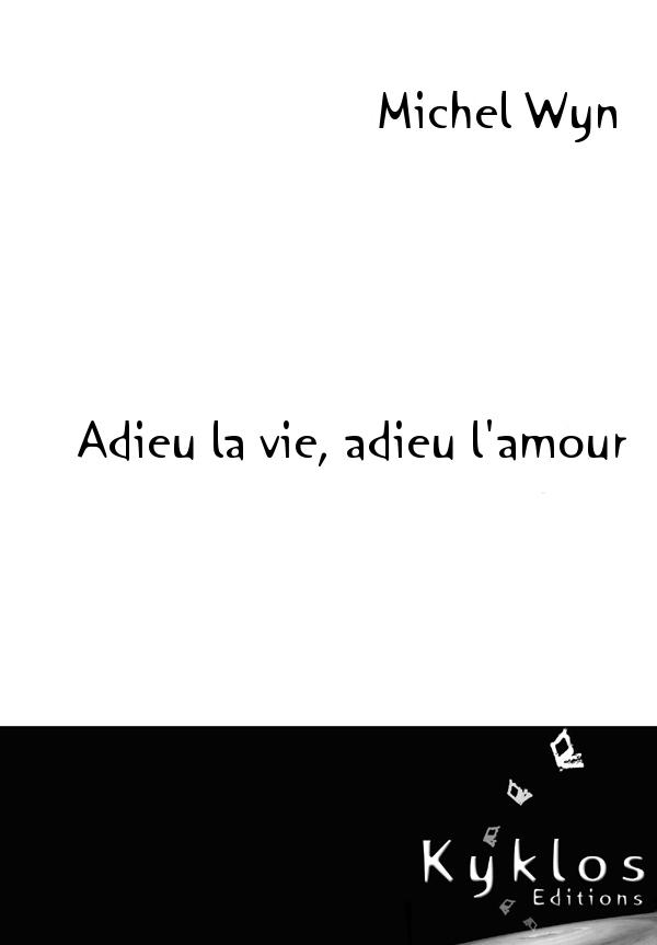 KYKLOS Editions - Adieu la vie, adieu l'amour