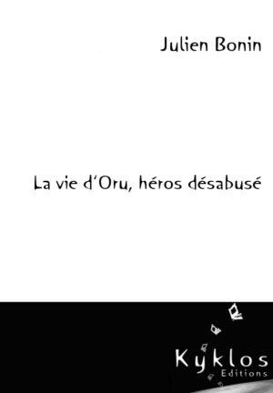 KYKLOS Editions - La vie d'Oru, héros désabusé