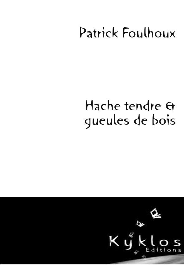 Kyklos Editions - Hache tendre et Gueule de bois